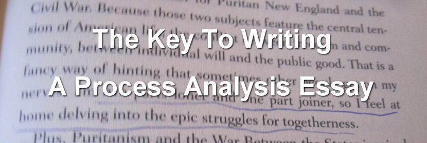 the key to writing a process analysis essay com the key to writing a process analysis essay