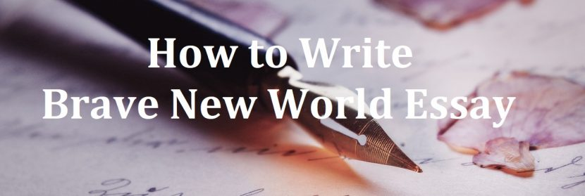 How to Write Brave New World Essay